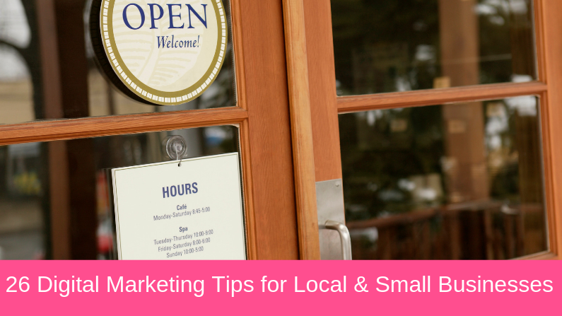 26 Digital Marketing Tips for Local & Small Businesses