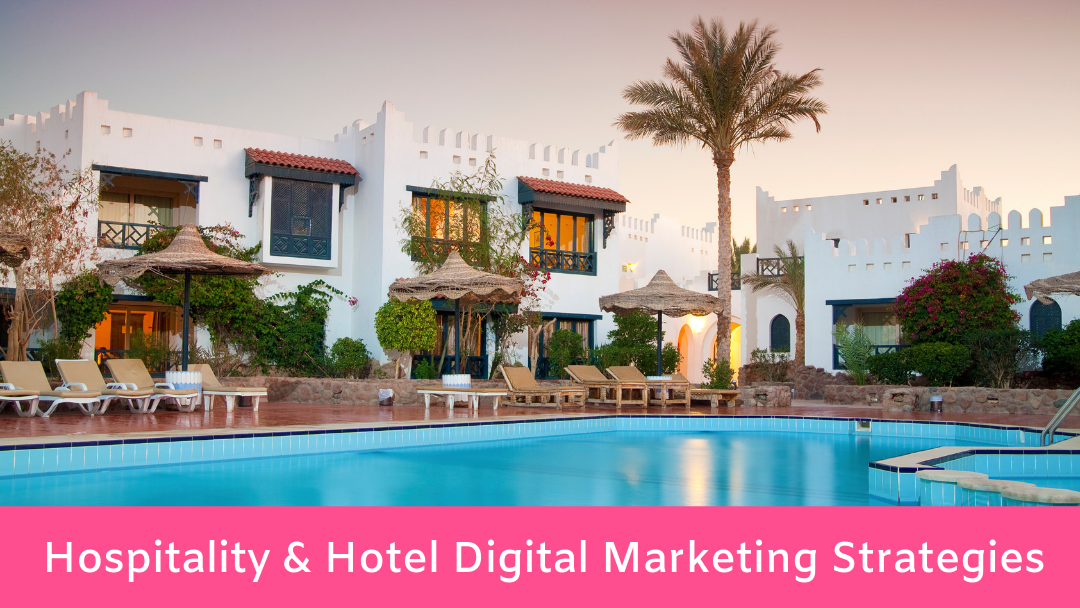 Hospitality & Hotel Digital Marketing Strategies