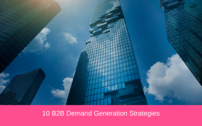 10 B2B Demand Generation Strategies