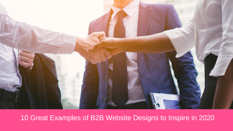 10 Best Examples of B2B Website Designs to Inspire in 2020