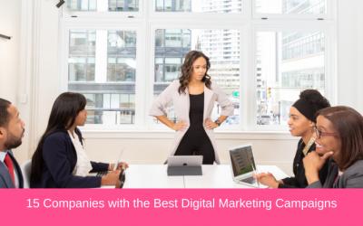 15 Companies with the Best Digital Marketing Campaigns