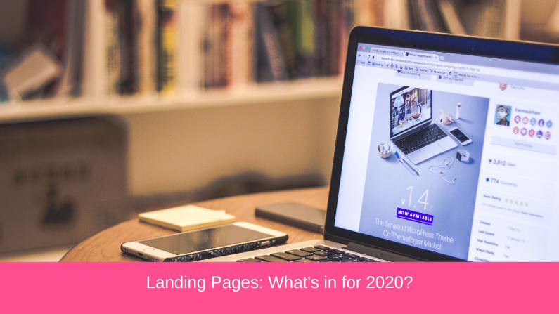 Landing Pages: What's in for 2020?