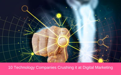10 Technology Companies Crushing it at Digital Marketing in 2020
