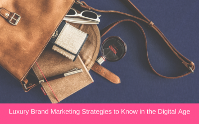 7 Luxury Brand Marketing Strategies to Know in the Digital Age