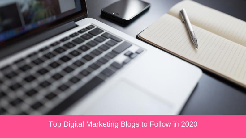 Top Digital Marketing Blogs to Follow in 2020